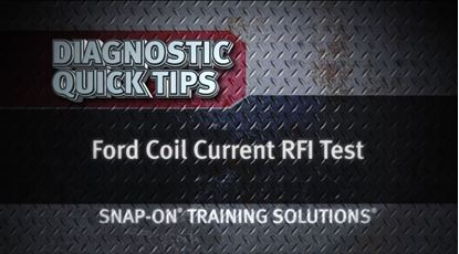 Picture of Ford Coil Current RFI Test Diagnostic Quick Tips Snap on Training