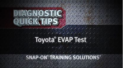 Picture of Toyota EVAP Test Diagnostics Quick Tips Snap on Training Snap-on Training